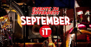 Inverness Taxis - What's on in Inverness September
